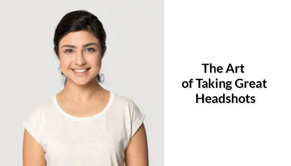 The Art of Taking Great Headshots