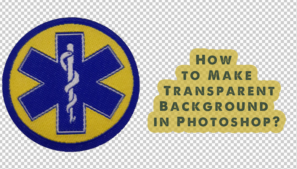 How to Make Transparent Background in Photoshop