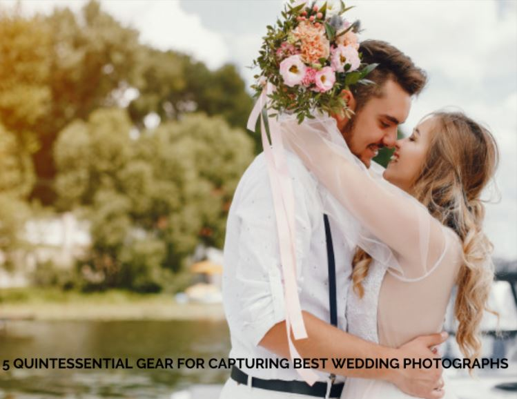 Gear For Capturing Best Wedding Photographs