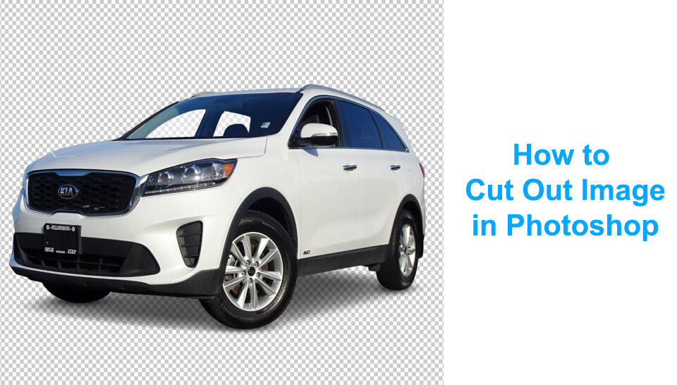 How to Cut Out Image in Photoshop