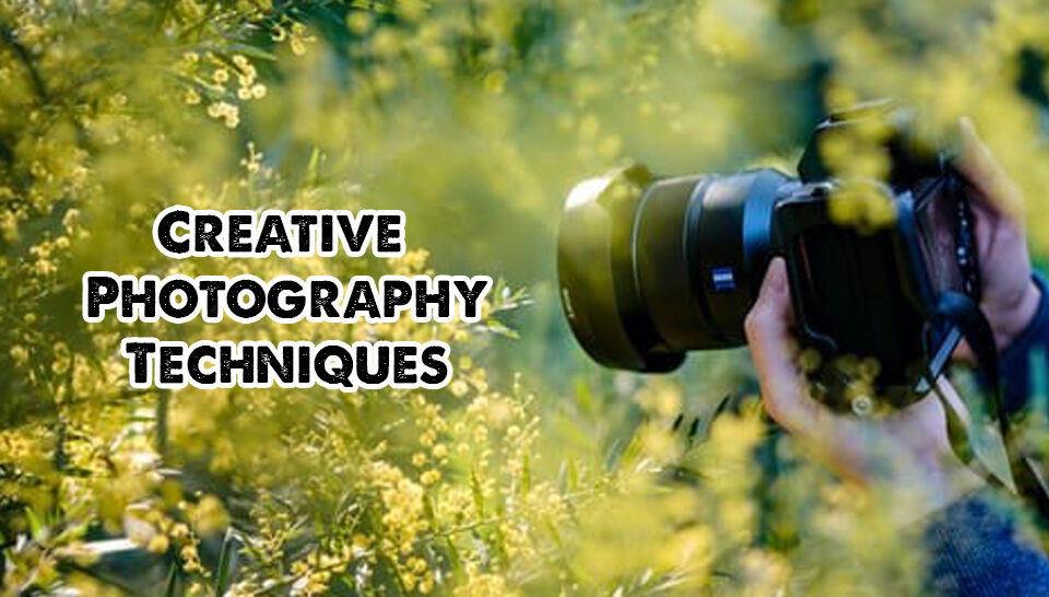 Creative Photography Techniques